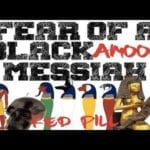 Red Pill - We are Witnessing The Fear of A Black Messiah