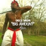 "Sauce Walka - ""Big Amount"""