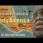 Dr. Ivan Van Sertima - Afrikan Presence in Early America!