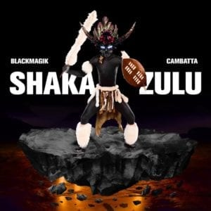 BlackMagik & Cambatta - Shaka Zulu Preview